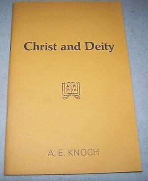 Christ and Deity: Knoch, A.E.