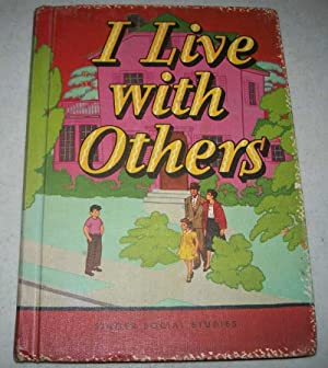 I Live with Others (Singer Social Studies): Hunnicut, C.W. and