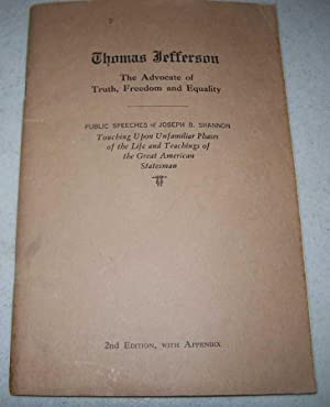Thomas Jefferson, The Advocate of Truth, Freedom: Shannon, Joseph B.