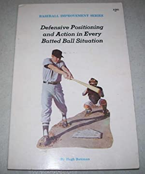Defensive Positioning and Action in Every Batted Ball Situation (Baseball Improvement Series)