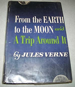 From the Earth to the Moon and: Verne, Jules
