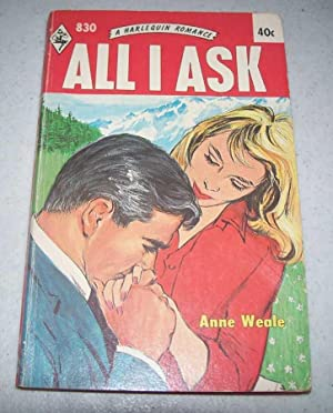 All I Ask (Harlequin Romance 830)
