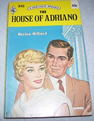 The House of Adriano (Harlequin Romance 840)