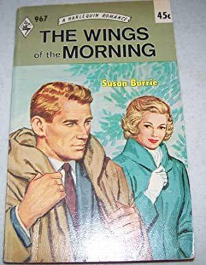 The Wings of the Morning (Harlequin Romance 967)