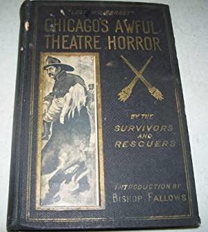 Lest We Forget: Chicago's Awful Theater Horror by the Survivors and Rescuers