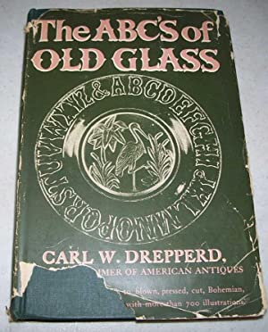 The ABC's of Old Glass