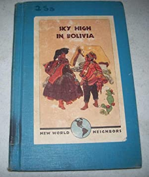 Sky High in Bolivia (New World Neighbors): Adams, Ruth Cady