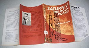 Saturn V: The Moon Rocket (DUST JACKET: Holder, William G.