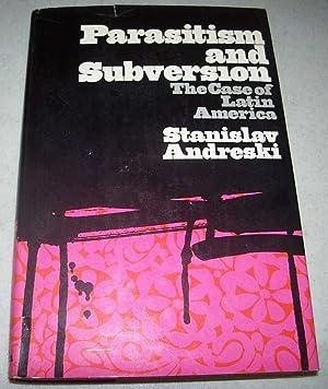 Parasitism and Subversion: The Case of Latin: Andreski, Stanislav