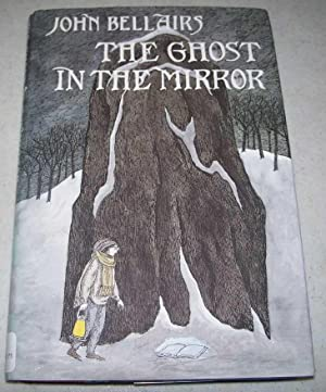The Ghost in the Mirror: Bellairs, John and