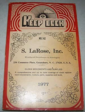 Keep Book No. 142: S. LaRose, Inc. Clock Movements and Supplies 1977 Catalog