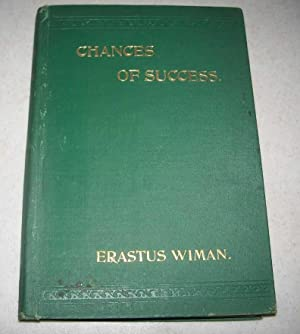 Chances of Success: Episodes and Observations in the Life of a Busy Man