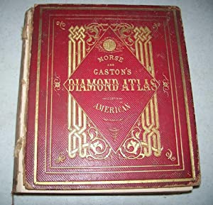 Morse & Gaston's The Diamond Atlas with Descriptions of All Countries Exhibiting their Actual and...