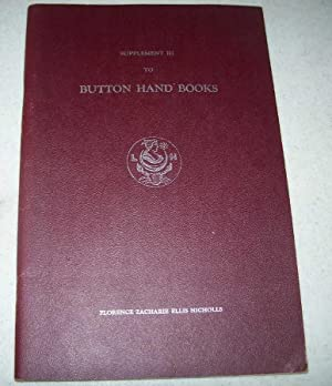Supplement III to Button Hand Books