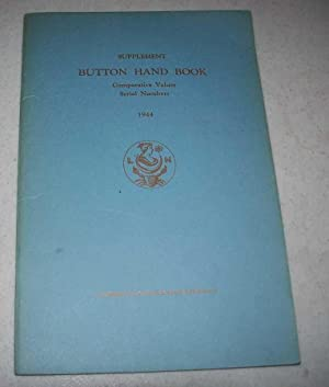 Supplement Button Hand Book: Comparative Values, Serial Numbers, 1944