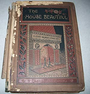The House Beautiful: Essays on Beds and Tables, Stools and Candlesticks