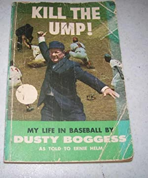 Kill the Ump! My Life in Baseball