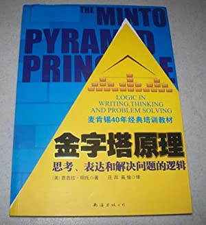 The Minto Pyramid Principle: Logic in Writing,: N/A