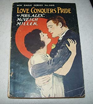 Love Conquers Pride or Where Peace Dwelt (New Eagle Series No. 1164)