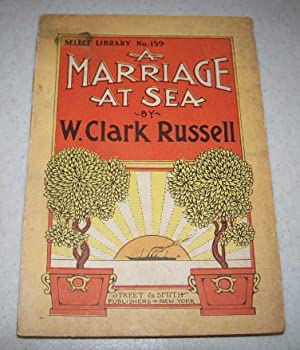 A Marriage at Sea or the Cruise of the Spitfire (Select Library No. 159)