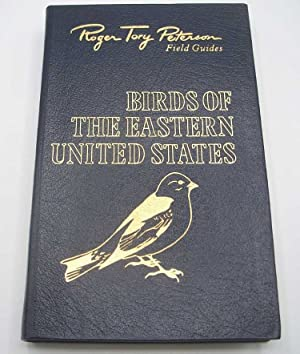 Birds of the Eastern United States: A Field Guide to the Birds (The Fiftieth Anniversary Edition ...