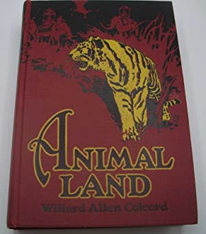Animal Land: Containing 300 Delightful, Entertaining, Instructive Stories about Animals, Birds an...