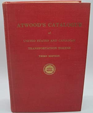 Atwood's Catalogue of United States and Canadian Transportation Tokens, Third Edition 1970