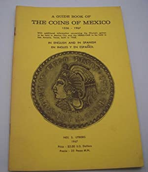 A Guide Book of the Coins of Mexico 1536-1967 in English and Spanish