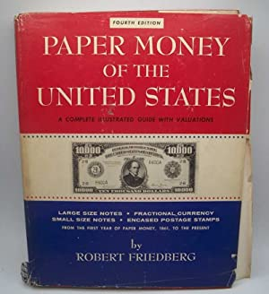 Paper Money of the United States: A Complete Illustrated Guide with Valuations, Fourth Edition