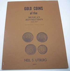 Gold Coins of the Mexican Revolution 1910-1917