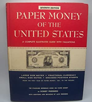 Paper Money of the United States: A Complete Illustrated Guide with Valuations, Seventh Edition