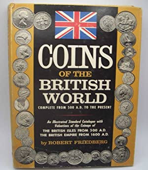 Coins of the British World Complete from 500 A.D. to the Present