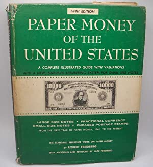 Paper Money of the United States: A Complete Illustrated Guide with Valuations, Fifth Edition