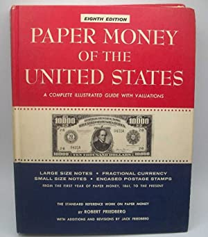 Paper Money of the United States: A Complete Illustrated Guide with Valuations, Eighth Edition
