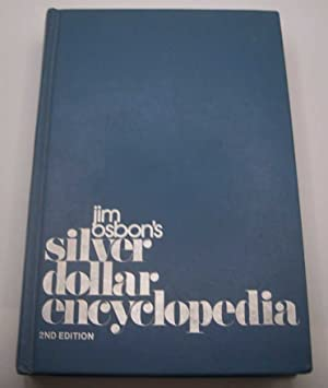 Jim Osbon's Silver Dollar Encyclopedia 2nd Edition