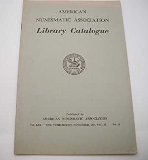 American Numismatic Association Library Catalogue Vol. LXX, No. 11, November 1957