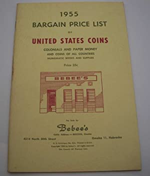 Bebee's 1955 Bargain Price List of United States Coins, Colonials and Paper Money and Coins of Al...