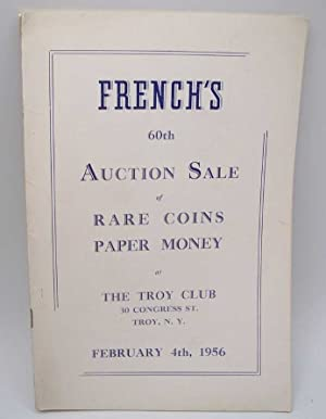 French's 60th Auction Sale of Rare Coins and Paper Money at The Troy Club, February 4, 1956