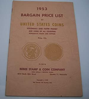 Bebee Stamp and Coin Company 1953 Bargain Price List of United States Coins, Colonials and Paper ...