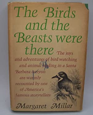 The Birds and the Beasts Were There