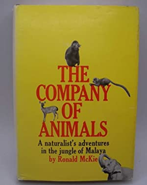 The Company of Animals: A Naturalist's Adventures in the Jungle of Malaya