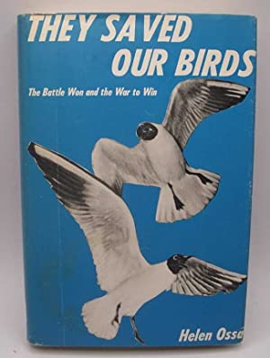 They Saved Our Birds: The Battle Won and the War to Win