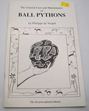 The General Care and Maintenance of Ball Pythons (The Herpetocultural Library)