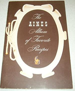 The Aines Album of Favorite Recipes