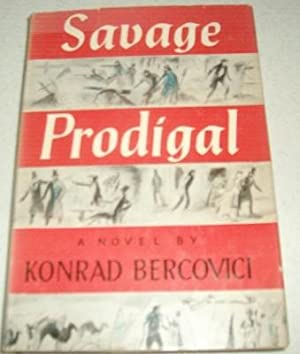 Savage Prodigal: A Novel: Bercovici, Konrad