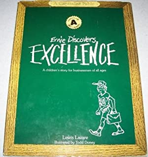 Ernie Discovers Excellence: A Children's Story for: Lazare, Lewis