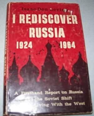 I Rediscover Russia 1924-1964: Levine, Isaac Don