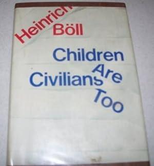 Children Are Civilians Too: Boll, Heinrich