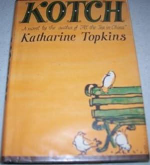 Kotch: A Novel: Topkins, Katharine