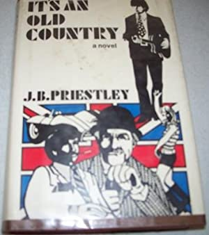It's an Old Country: A Novel: Priestley, J.B.
